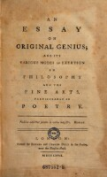 An essay on original genius, and its various modes of exertion in philosophy and the fine arts, particulary in poetry