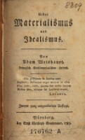 Ueber Materialismus und Idealismus. 2. umgearb. Aufl.