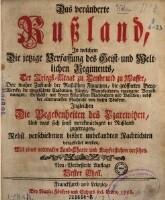 In welchem Die jetzige Verfassung des Geist- und Weltlichen Regiments ... die Begebenheiten des Czarewitzen ... vorgestellet werden ... : Mit einer accuraten Land-Charte und Kupferstichen versehen