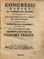 Congressi Civili Di Camillo Baldi, Ritrovati Dal Marchese Mattia Maria De'Bartolommei, E Dall'Istesso, Con alcuna Moderazione, e Accrescimento ...