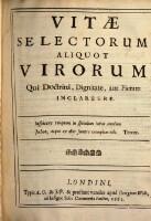 Vitæ Selectorum Aliquot Virorum Qui Doctrinâ, Dignitate, aut Pietate Inclaruere