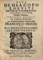 Vita di Giacopo Robusti detto il Tintoretto (etc.)