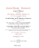 Court-Hand restored or the Student's Assistant in reading Old Deeds, Charters, Records ... neatly engraved on 23 copper-plates ... With an Appendix containing The Ancient Names of Places in Great Britain and Ireland ...