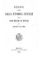 Studii intorno alla storia civile delle arti belle in Italia