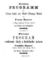 Programm der Privat-Schule und Musik-Bildungsanstalt des Franz Hauser in Prag (II.) Gürtlergasse. Program soukrome skoly a hudebniho ustavu Frantiska Hausera v Praze (etc.) (germ. et boh.)