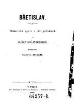 Břetislav : Historicka opera v pěti jednáních