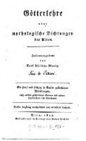 Götterlehre oder Mythologische Dichtungen der Alten : mit fünf und sechzig in Kupfer gestochenen Abbildungen, nach antiken geschnittenen Steinen und andern Denkmählern des Alterthums
