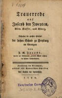 Trauerrede auf Joseph den Zweyten, Röm. Kaiser, und König : Gehalten im großen Hörsaal der hohen Schule zu Freyburg im Breisgau