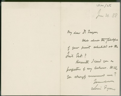 [Letter from Louis Fagan (British Museum) to William Frazer, enquiring about the catalogue of Frazer's prints included in the Irish Exhibition and enclosing a catalogue of his lectures.]