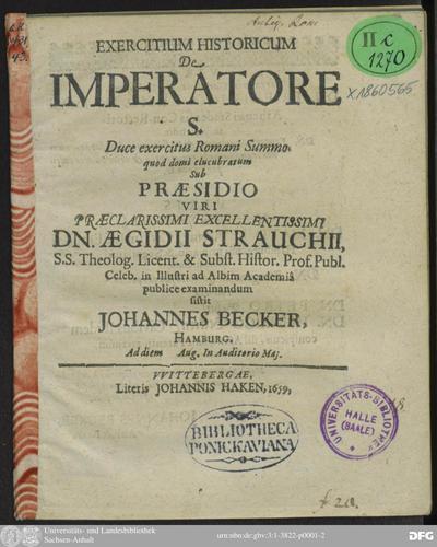 Exercitium Historicum De Imperatore S. Duce exercitus Romani Summo