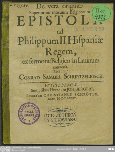 De vera origine Superiorum motuum Belgicorum Epistola ad Philippum II. Hispaniae Regem : ex sermone Belgico in Latinum conversa