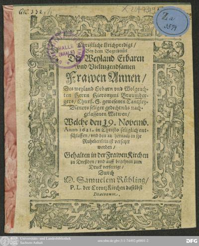 Christliche Leichpredigt/ Bey dem Begrebnüs ... Frawen Annen/ Des ... Hieronymi Braumbergers ... nachgelassenen Witwen/ Welche den 19. Novemb. Anno 1621. in Christo selig entschlaffen