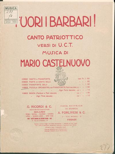 Fuori i barbari! : canto patriottico / versi di U. C. T. ; musica di Mario Castelnuovo Tedesco ; [riduzione per] piccola orchestra, con pianoforte