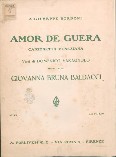 Amor de guera : canzonetta veneziana : canto e piano / versi di Domenico Varagnolo