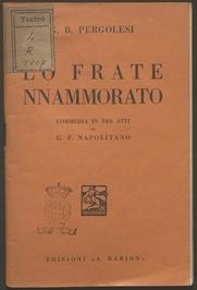 Lo frate nnammorato : commedia in tre atti / di Gennarantonio Federico Napolitano ; musica di Giambattista Pergolesi