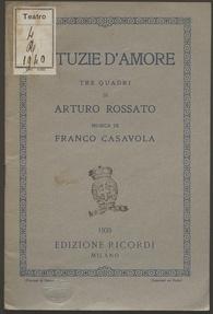 Astuzie d'amore : tre quadri / di Arturo Rossato ; musica di Franco Casavola