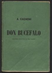 Don Bucefalo : dramma giocoso in tre parti / posto in musica da Antonio Cagnoni