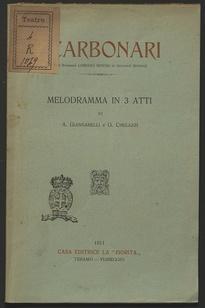 I carbonari : Melodramma in tre atti, dal romanzo Lorenzo benoni di Giovanni Ruffini