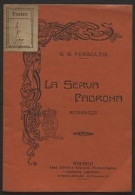 La serva padrona : Intermezzi di G. B. Pergolesi