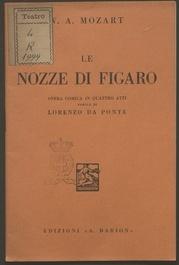 Le nozze di Figaro : opera comica in quattro atti / parole di Lorenzo Da Ponte ; musica di Wolfango Amedeo Mozart