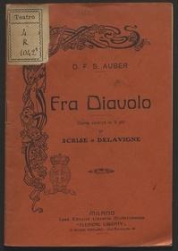 Fra diavolo : opera comica in tre atti / di Sribe [sic] e Delavigne ; versione italiana di Mafredo [sic] Maggioni ; musica di D. F. S. Auber
