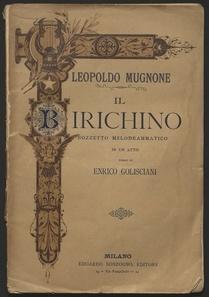 Il birichino : bozzetto melodrammatico in un atto / versi di Enrico Golisciani ; musica di Leopoldo Mugnone