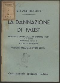 La dannazione di Faust : Leggenda drammatica in quattro parti e 10 quadri. Adattamento scenico di r. G. Versione italiana di Ettore Gentili. [musica di] Ettore berlioz