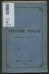 Vittore Pisani : melodramma in tre atti / poesia di Francesco-Maria Piave ; musica del maestro Achille Peri