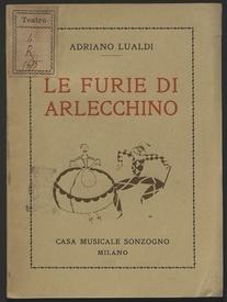 Le furie di arlecchino : intermezzo giocoso / musica di Adriano Lualdi