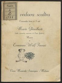 La vedova scaltra : commedia lirica in 3 atti : da Carlo Goldoni / di Mario Ghisalberti ; musica di Ermanno Wolf Ferrari