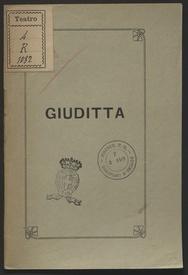 Giuditta : Tragedia lirica in quattro atti, posta in musica dal Maestro Emilio cianchi