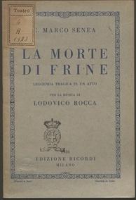 La morte di Frine : leggenda tragica in un atto / E. Marco Senea per la musica di Lodovico Rocca