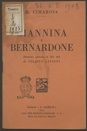 Giannina e Bernardone : dramma giocoso in due atti / di Filippo Livigni ; musica di Domenico Cimarosa
