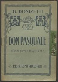 Don Pasquale : dramma buffo in tre atti / di M. A. [i.e. Giovanni Ruffini] ; musica di Gaetano Donizetti
