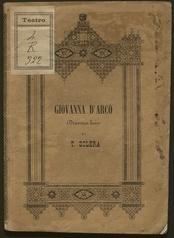 Giovanna d'Arco : dramma lirico : da rappresentarsi nel Teatro Argentina in Roma l'autunno 1845 / di Temistocle Solera ; posto in musica da Giuseppe Verdi