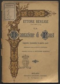 La dannazione di Faust : leggenda drammatica in quattro parti / adattamento scenico di Raoul Gunsburg ; versione italiana di Ettore Gentili ; musica di Ettore Berlioz