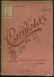 Carmela : idillio lirico in due atti (dalla Vita militare di E. De Amicis) : riproduzione al Teatro Comunale di Forlì, carnevale 1900 / musica di Arturo Diana