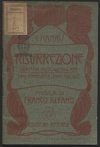Risurrezione : dramma in quattro atti, tratto dal romanzo di Leone Tolstoi / parole di Cesare Hanau ; musica di Franco Alfano