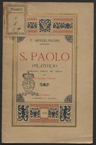 S. Paolo : oratorio / traduzione ritmica dal tedesco del dott. Alberto Crecchi ; musica di Felice Mendelssohn