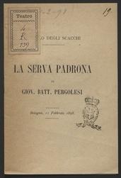 La serva padrona : [musica] di Giov. Batt. Pergolesi : (Circolo degli scacchi in Bologna)