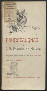 Il signor di Pourceaugnac di G. B. Pouquelin de Molière / ridotto ad opera comica in tre atti da F. Fontana ; musica di A. Franchetti