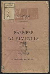Il barbiere di Siviglia : melodramma buffo in due atti / di Sterbini ; posto in musica da Gioachino Rossini