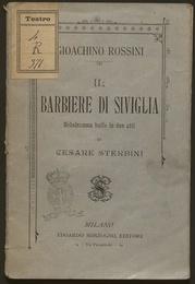 Il barbiere di Siviglia : melodramma buffo in due atti / parole di Cesare Sterbini ; musica di Gioachino Rossini