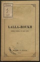 Lalla-Roukh : opera comica in due atti / di M. Carre e J. Lucas ; da rappresentarsi per la prima volta in Italia al Teatro Re nel mese di settembre 1870 ; tradotta in italiano da Marcelliano Marcello ; musica di Feliciano...