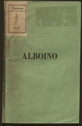Alboino : melodramma di Pietro Rotondi : da rappresentarsi nell'i. r. Teatro alla Scala il carnevale del 1846 / posto in musica dal maestro Francesco Sangalli