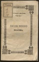 David Riccio : dramma in 2 atti con prologo : da rappresentarsi nell'I.R. Teatro alla Scala il Carnovale 1850 / poesia di Andrea Maffei ; musica di Vinc. Capecelatro
