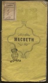 Macbeth : da rappresentarsi nell' i. e r. Teatro in via della Pergola la quaresima dell'anno 1847 sotto la protezione di s. a. i. e r. Leopoldo 2. ... / [testo di Francesco Maria Piave ; musica di Giuseppe Verdi]