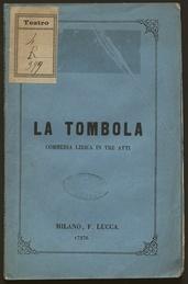 La tombola : commedia lirica in tre atti / di F. M. Piave ; musica di Antonio Cagnoni