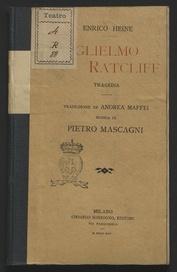 Guglielmo Ratcliff : tragedia, Teatro alla Scala, Stagione di Carnevale-Quaresima 1894-95 / Enrico Heine ; traduzione di Andrea Maffei ; musica di Pietro Mascagni
