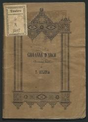 Giovanna d'Arco : dramma lirico : da rappresentarsi nell'i. r. Teatro della Pergola in Firenze la primavera del 1845 / di Temistocle Solera ; posto in musica da Giuseppe Verdi